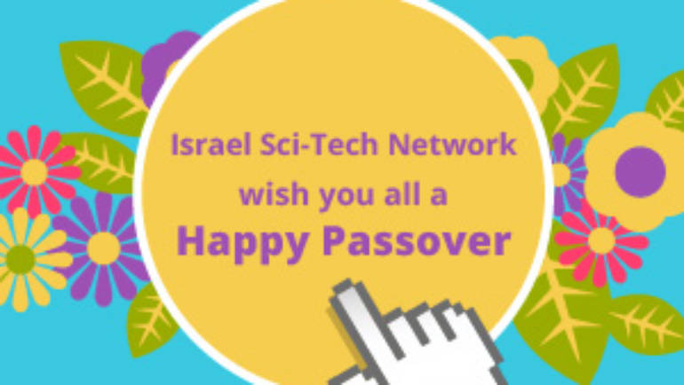 Israel Sci-Tech Network wish you all a   Happy Passover